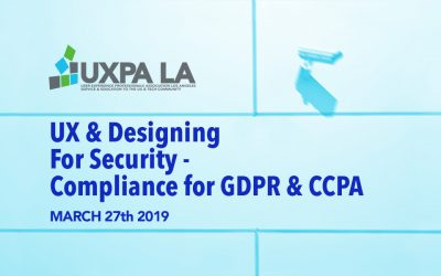 UX & Designing for Security – Compliance for GDPR & CCPA