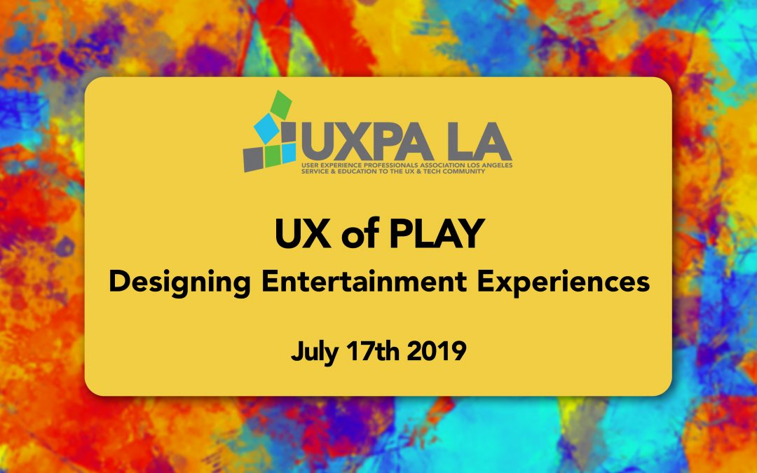 UX of Play: Designing Entertainment Experiences